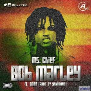Ms. Chief - Bob Marley ft. Qdot